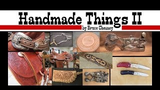 Handmade Things Ii By Bruce Cheaney Saddles Bits Spurs And Leathercraft Items