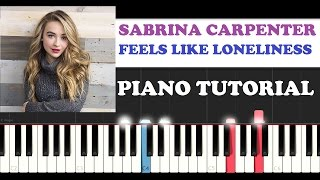 Sabrina Carpenter - Feels Like Loneliness (Piano Tutorial )