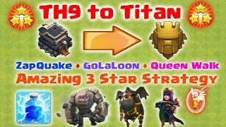 Clash of Clans - ZapQuake + GoLaLoon + Queen Walk 3 Star Attack Strategy TH9 - Attack Strategy TH9