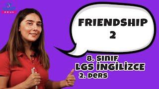 Friendship 2 | 2021 LGS İngilizce Konu Anlatımları #8inglzc