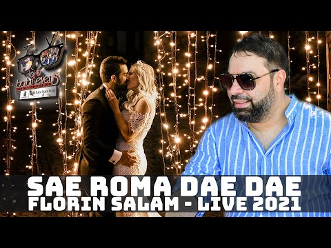 Florin Salam ❤️ Sae Roma Dae Dae 🎤 NEW LIVE 2021 By Barbu Events
