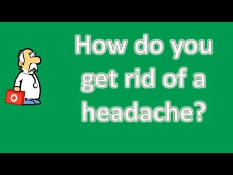 how-do-you-get-rid-of-a-headache-?-|-most-rated-health-faq-channel