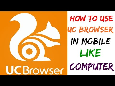 How to use Uc Browser in Mobile like Computer