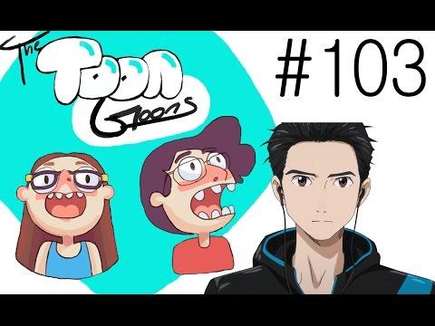 The Toon Goons Podcast: Ep. 103 - Yuri!!! On Ice (1/3)