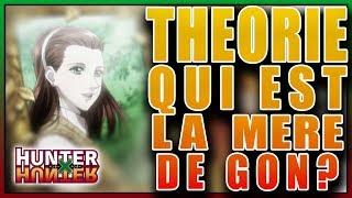 Hunter X Hunter THÉORIE: Qui est la mère de Gon??