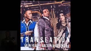 vein ft belinda j balvin translation extended remix