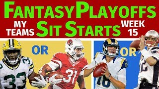 Fantasy Football Playoffs Sit/Starts - Week 15