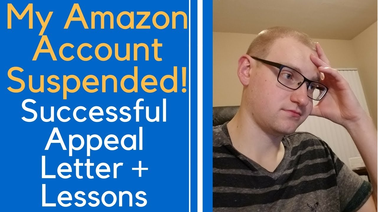 Amazon Account SUSPENDED! My EXACT Appeal Letter and Plan of Action ...