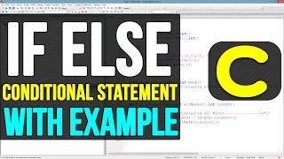 08 | IF ELSE Conditional Statements in C Programming Video Tutorial