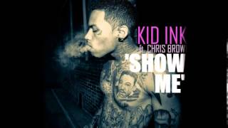 Chris Brown Ft. Kid Ink - Show Me (Lyrics)
