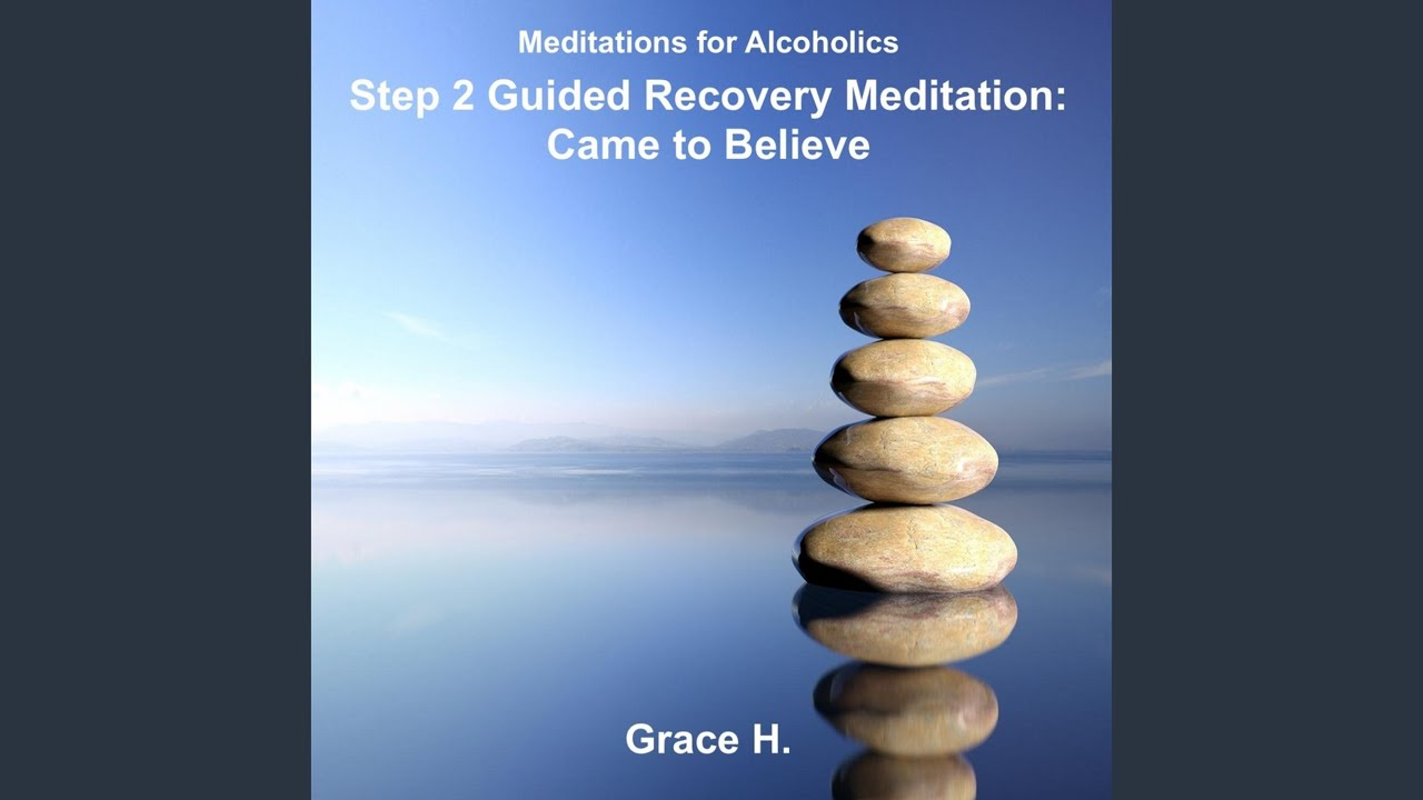 Step 2 Guided Recovery Meditation  Came to Believe   YouTube Step 2 Guided Recovery Meditation  Came to Believe