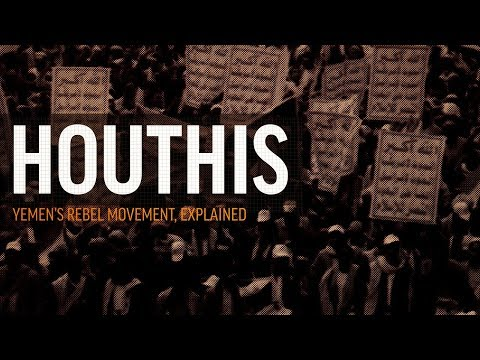 Houthis: Yemen's Rebel Movement, Explained