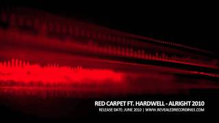 Red Carpet ft. Hardwell - Alright 2010 (Revealed Recordings 002)