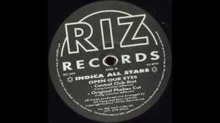 Indica All Stars - Open Your Eyes (Central Club Riot)