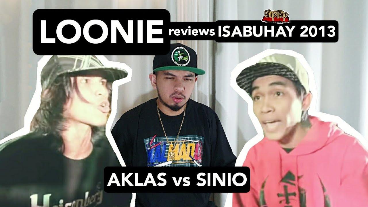 LOONIE | BREAK IT DOWN: Rap Battle Review E149 | ISABUHAY 2013: AKLAS vs SINIO