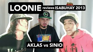 LOONIE | BREAK IT DOWN: Rap Battle Review E149 | ISABUHAY 2013: AKLAS vs SINIO