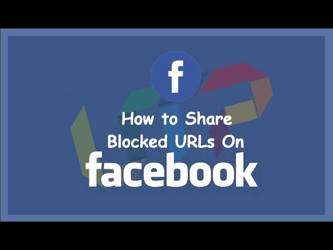 How to Unblock and Share/Post/Send Blocked URL links on Facebook