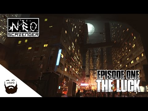 NEO SCAVENGER (Extended) - Ep.1 - The Luck