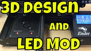 Creality Ender 3 - LED UPGRADE and  3D Design Tips