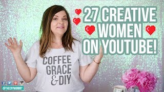 27 Creative Women on YouTube You