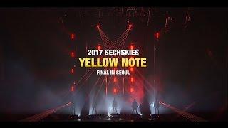 SECHSKIES - 2017 SECHSKIES [YELLOW NOTE] FINAL IN SEOUL SPOT