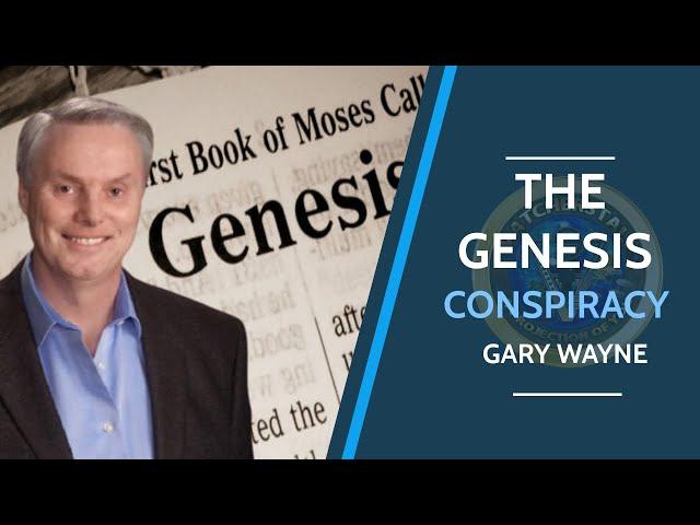 Gary Wayne The Genesis Conspiracy