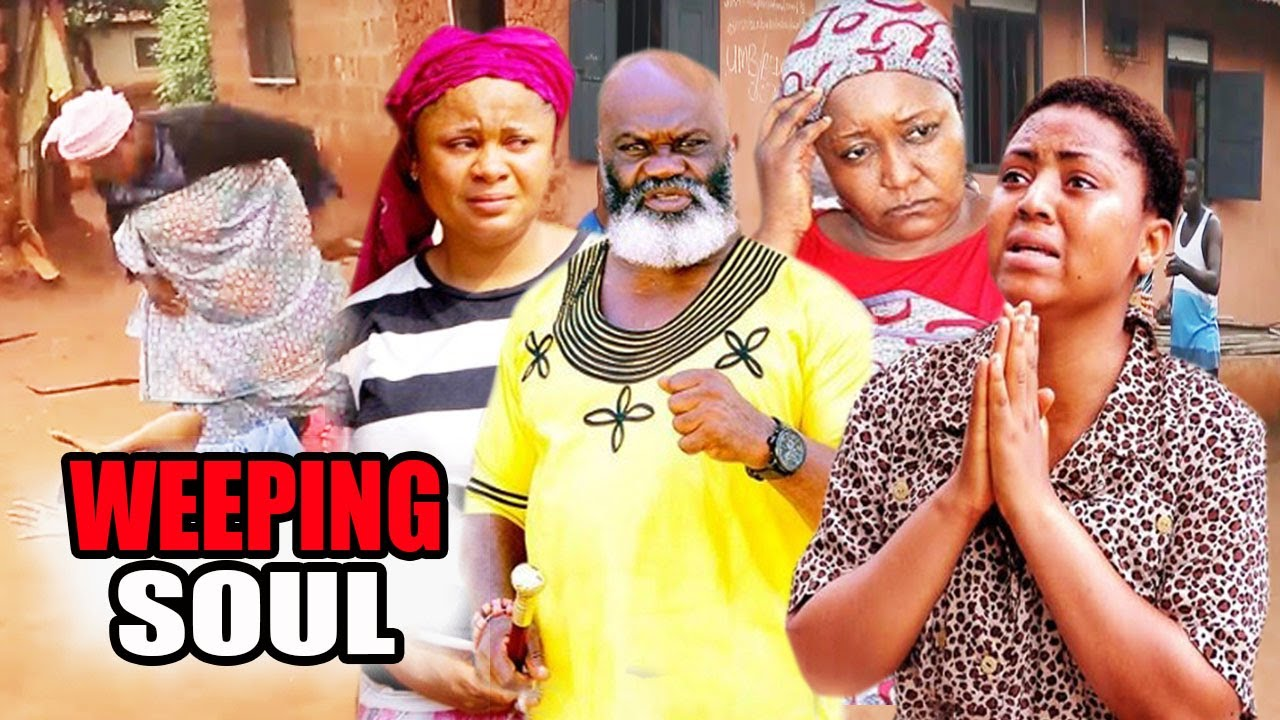 Download Weeping Soul Season 1 - (New Movie) Ebere Okaro 2020 Latest Nigerian Movie.