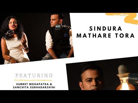 Sindura mathare tora ft. Sumeet Mohapatra & Sanchita Subhadarshini || Odia Song