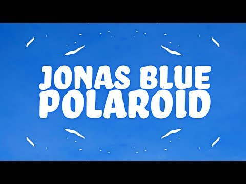 Jonas Blue, Liam Payne, Lennon Stella  Polaroid Lyrics 🎵