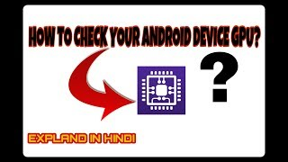 HOW TO CHECK YOUR ANDROID DEVICE GPU IN HINDI -- BY DIGITAL MODDING