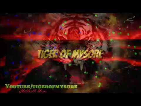 TIGER OF MYSORE,NEW TIPPU SULTAN DJ REMIX