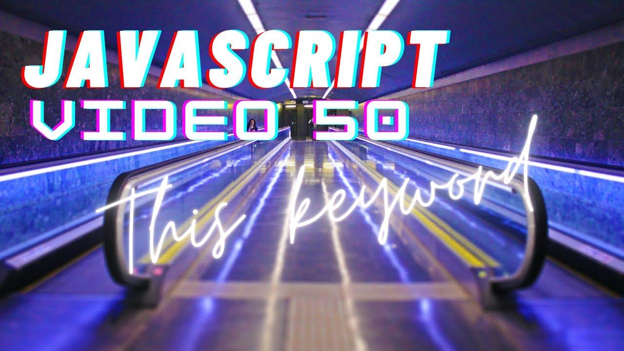 Easiest Series For Learning Javascript - Video 50