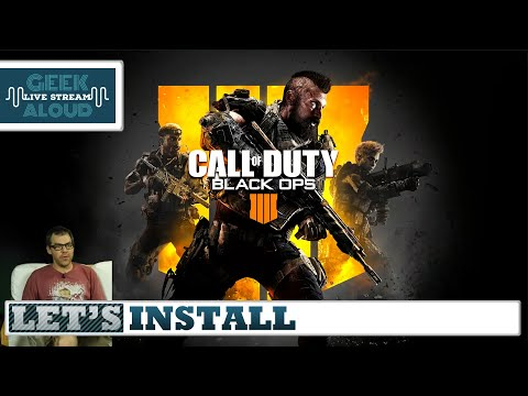 Let's Install - Call Of Duty Black Ops 4