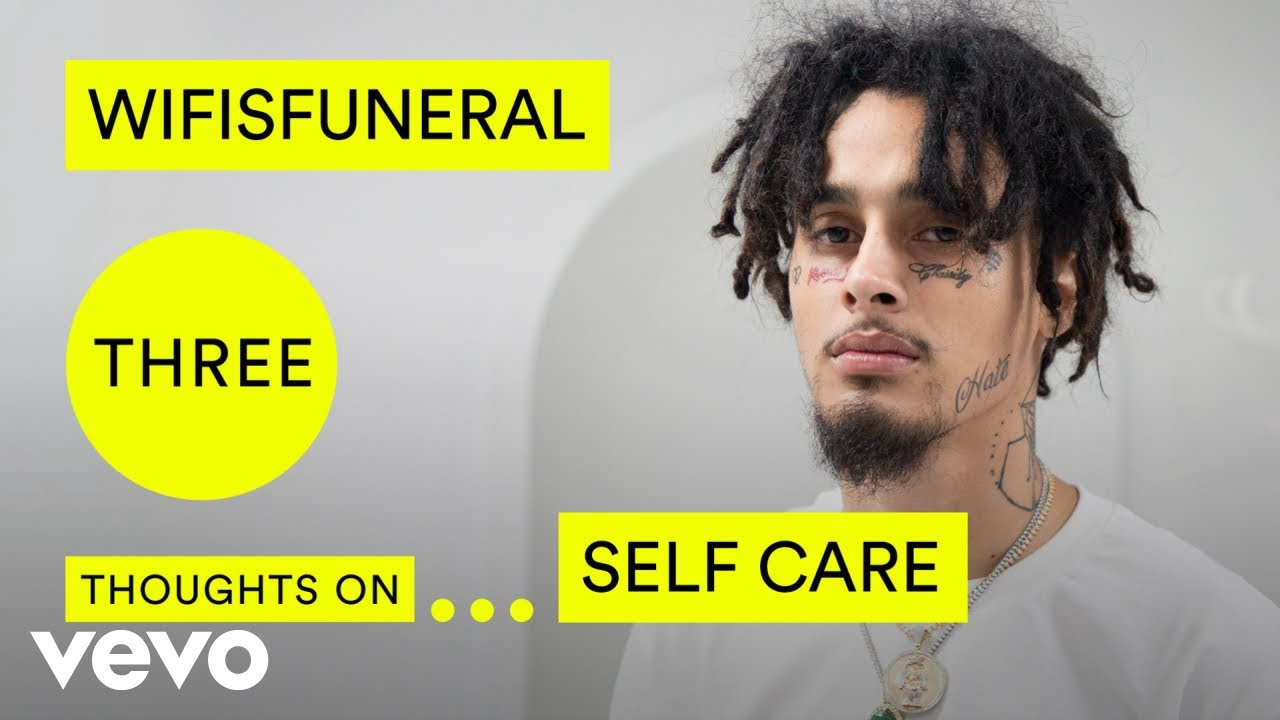 wifisfuneral - Wifisfuneral's Three Thoughts on Self Care