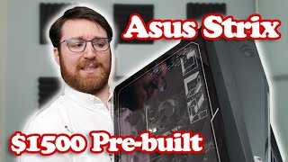 I bought a $1500 Asus Strix Pre-Built from Best Buy...