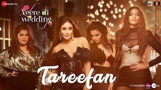 Tareefan | Veere Di Wedding | Tarifa song in lyrics |Badshah | Kareena Kap