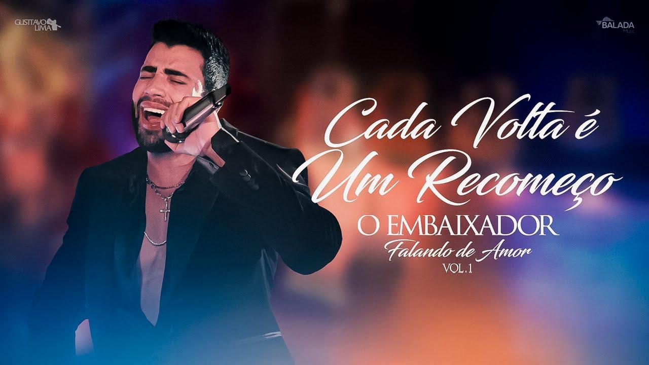 Gusttavo Lima - Cada Volta é um Recomeço (O Embaixador Falando de Amor)