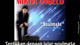 MIKHA ANGELO - Soulmate (Lyrics Video)