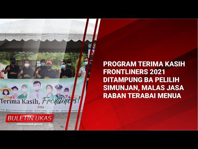 #KlipBuletinUKAS(Iban) Program Terima Kasih Frontliners 2021 Ditampung Ba Pelilih  Simunjan