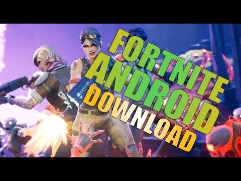 Fortnite Android - How to Download Fortnite On Android 2018 [MAY 2018]