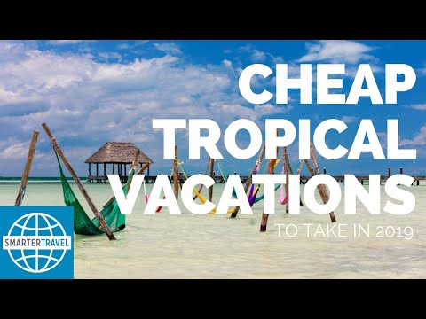 10 Cheap Tropical Vacations for 2019 | SmarterTravel