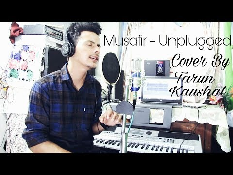 Musafir | Atif Aslam | Arijit Singh | Sweetiee Weds NRI | Palash Muchhal | Cover By Tarun Kaushal
