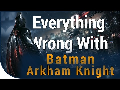 game-sins-|-everything-wrong-with-batman-arkham-knight