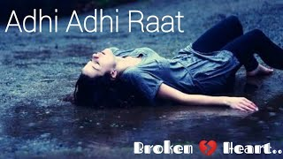 Adhi Adhi Raat Song Mix Ft. Jhuth || A very painful Song with love |Bilal Saeed |Gitaz Bindrakhia
