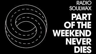 Soulwax - Part of the Weekend Never Dies