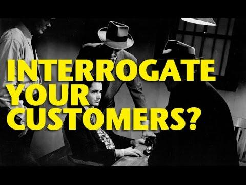 interrogate your customers etcg1