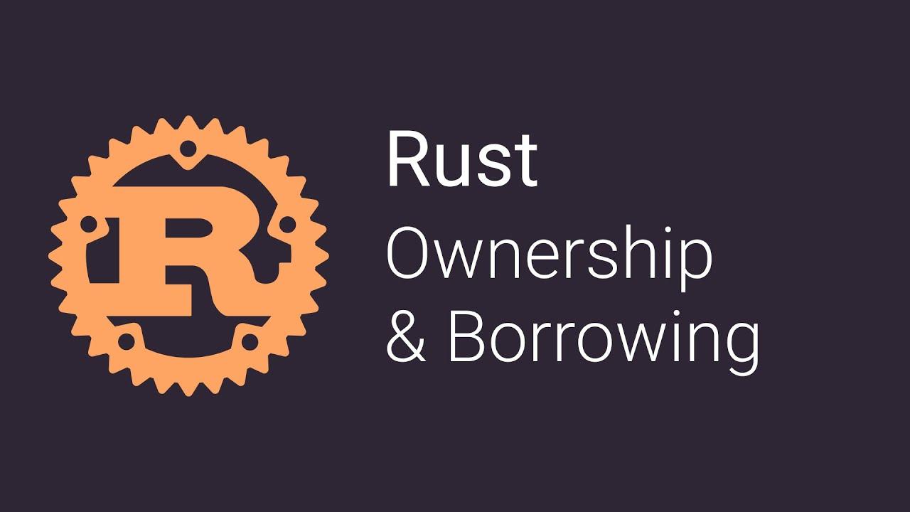 Ownership & Borrowing | Rust Tutorials - 04