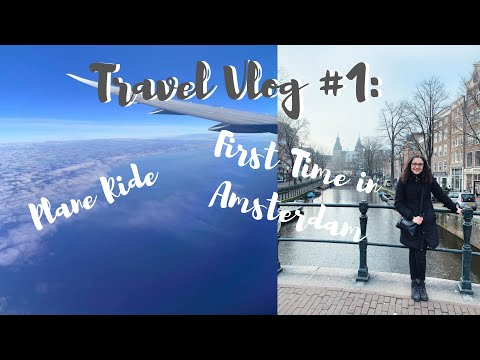 SOLO TRAVEL IN EUROPE: Plane Ride & First Days in AMSTERDAM!