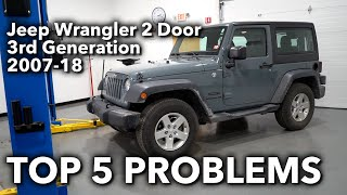 Top 5 Problems Jeep Wrangler 2 Door 3rd Generation 2007-18