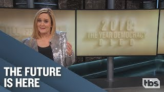 Democracy: A Retrospective | December 12, 2018 Act 2 | Full Frontal on TBS
